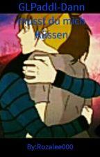 GLPaddl - Dann musst du mich küssen!~abgeschlossen~ by Visionletsgame