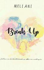 Break Up by Melianisk