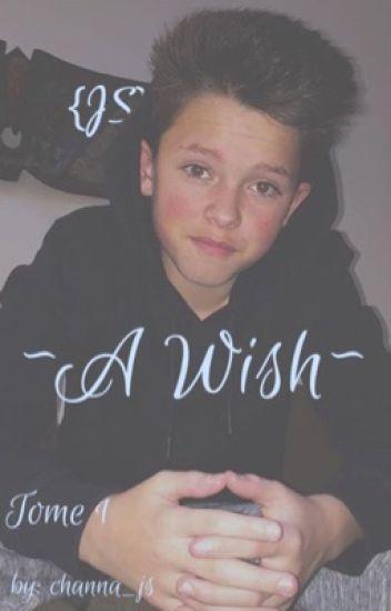 ~A Wish~ {JS} [TOME1 TERMINÉ]