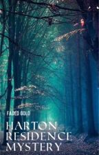 Harton Residence Mystery by faded_gold