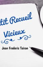 Petit Recueil Vicieux by JeanFredericToiron
