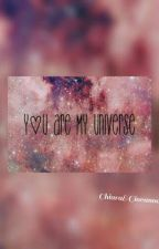 ❤You Are My Universe❤ by ChiaraeGiovanna