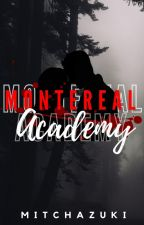 Montereal Academy: (The Gangster Queen) by ByyyNgots