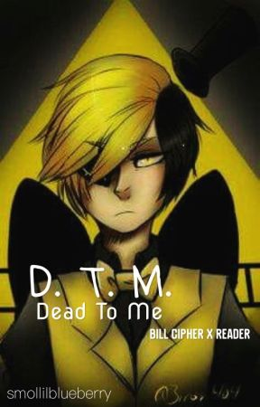 D. T. M. [Bill Cipher x Reader] by TheoCrypt