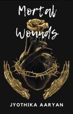 Mortal Wounds (mxm) by JyothikaAaryan
