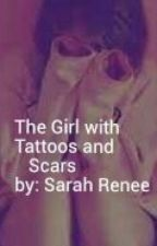 The Girl with Tattoos and Scars by LITTLE_SARAH_RENEE