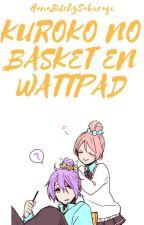 ¡Kuroko no Basket en Wattpad! by CandiesKiller