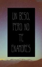 Un Beso, Pero No Te Enamores by pumbaidk