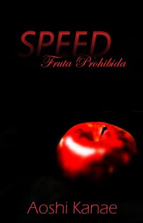 Speed: Fruta Prohibida by XxAinSakraxX