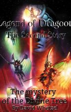 Legend of Dragoon The Second Story (Chapters 1-9) by DWhetzel
