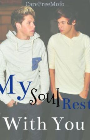 My soul rests with you (One Direction Fan Fic) [ON HOLD] by CareFreeMofo