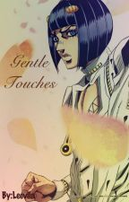 Gentle Touches (Bruno Buccellati x Reader) by Leevila