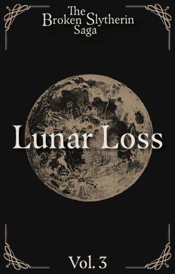 A Broken Slytherin : Lunar Loss (Book 3)