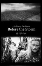 Before the Storm. [An Eomer Fanfic.] (Lord Of The Rings.) by CiljeBilje