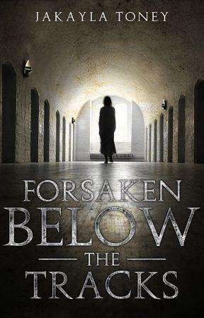 Forsaken Below The Tracks by Ms_Horrendous