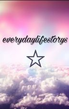 everydaylifestorys ☆ by everydaylifestorys