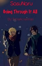 ||SasuNaru|| Going Through It All by TishaAckerman