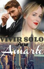 ~·VIVIR SOLO PARA AMARTE·~ by Luisi_Fer