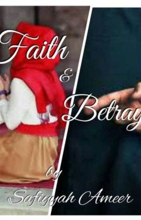 Faith and Betrayal by SafiyyahAmeer