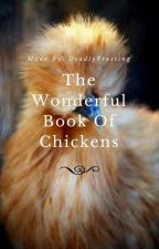 The Wonderful Book of Chickens by DeadlyFrosting