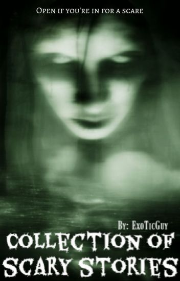 Collection of Scary Stories [ONGOING]