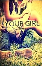 Your girl (One Direction) by Directioners2