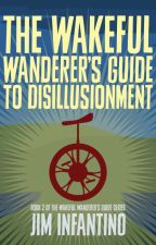 The Wakeful Wanderer's Guide to Dreams by JimInfantino