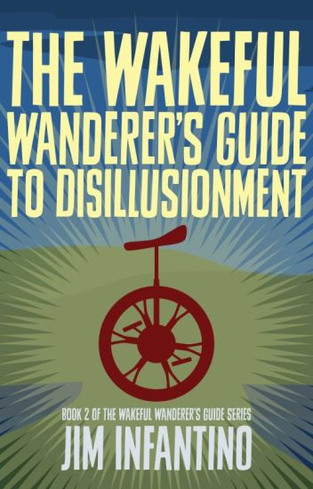 The Wakeful Wanderer's Guide to Disillusionment