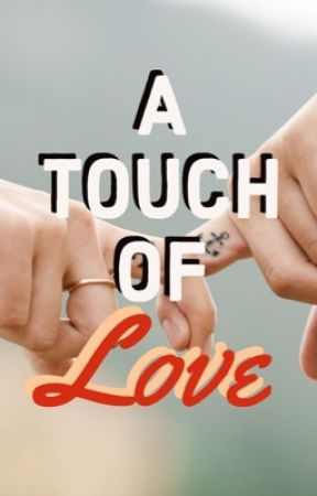 A Touch of Love by toolazytowakeup