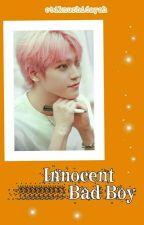 Innocent Bad Boy ✓(End) by Kite_Nh