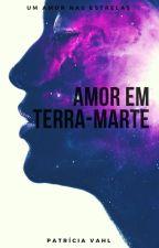 Amor em Terra-Marte by PatriciaVahl