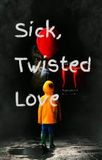 Sick, Twisted love by Domo_Hammer5