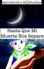 Hasta Que Mi Muerte Nos Separe by MilyBlueStar