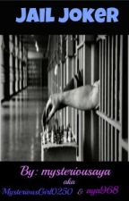 Jail Joker by mysteriousaya