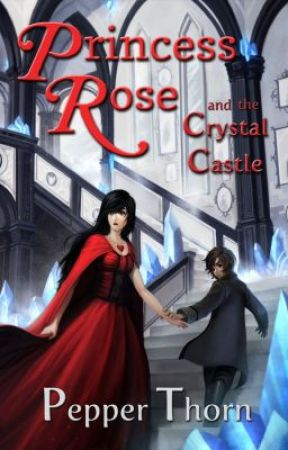 Princess Rose and the Crystal Castle by PepperThorn