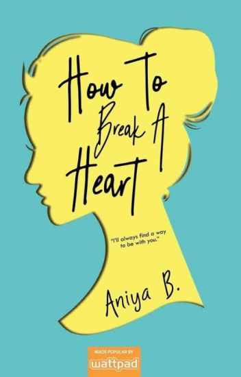 How to Break a Heart (To be published by LIB)