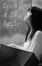 Seperti Hujan Di Bulan Desember by arianinoer