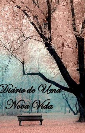 Diário de Uma Nova Vida by RebecaDamaceno