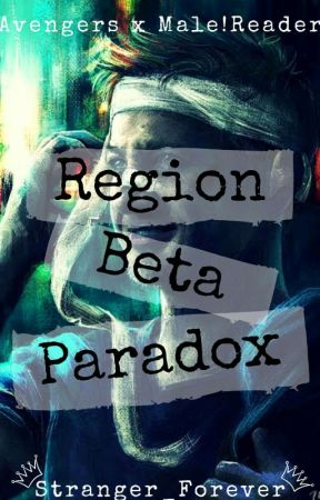 Region-Beta Paradox (Avengers X Male Reader) - Incinerated