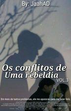 Os conflitos de uma rebeldia Vol.3 by JaahAD
