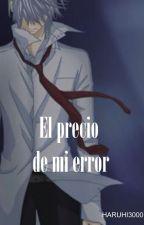 El precio de mi error by haruhi3000
