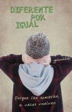 Diferente por igual by yalual26