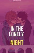 In the lonely night // l.s by babycks