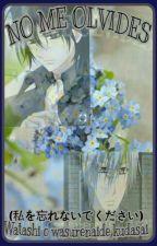 NO ME OLVIDES (私を忘れないでください  Watashi o wasurenaide kudasai) by sofialupita
