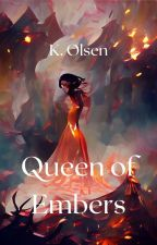 Queen of Embers by Astridhe