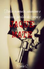 JAQUE MATE-María S. by MariaSEscritora