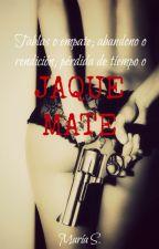 JAQUE MATE-María S. by MariaSEscritora