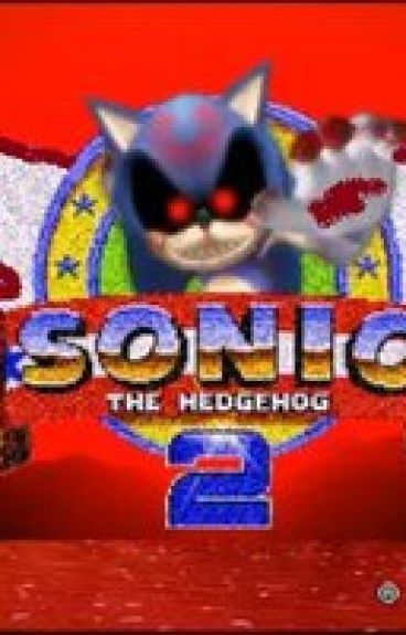 Sonic exe 2 sonic exe 2 kami sama wattpad