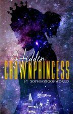 Hidden Crownprincess | Rumtreiberzeit by SophiasBookWorld