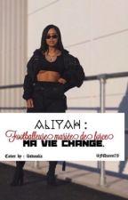 Aliyah: Footballeuse mariée de force, ma vie change by FQueen78